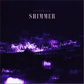 Shimmer by Sleepwalk