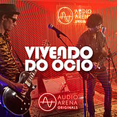 AudioArena Originals: Vivendo do Ócio de Vivendo do Ócio