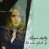 Let Your Ghost Go by Megan Reilly