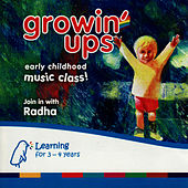 Growin' Ups - Early Childhood Music Class by Radha