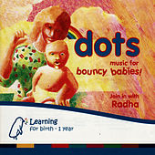 Dots - Music For Bouncy Babies by Radha
