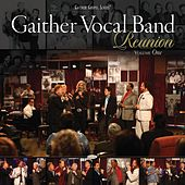 Gaither Vocal Band - Reunion Volume One by Gaither Vocal Band