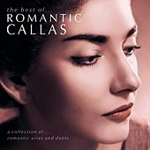 The Romantic Callas by Various Artists