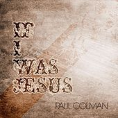 If I Was Jesus EP de Paul Colman