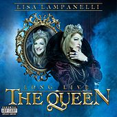Long Live The Queen by Lisa Lampanelli