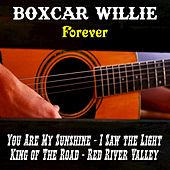 Boxcar Willie Forever by Boxcar Willie