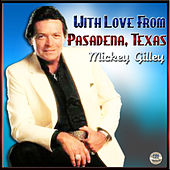 With Love From Pasadena Texas de Mickey Gilley