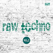 Raw Techno, Vol. 2 by Various Artists