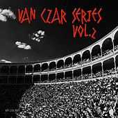 Van Czar Series, Vol. 2 - The Best Club Music by Various Artists