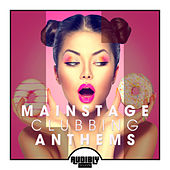 Mainstage Clubbing Anthems, Vol. 1 by Various Artists