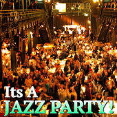 Its A Jazz Party! by Various Artists