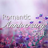 Romantic Anniversary Soul by Various Artists