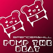 Pump the Beat by Spencer & Hill