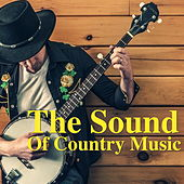 The Sound Of Country Music de Various Artists
