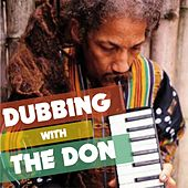 Dubbing with the Don de Augustus Pablo