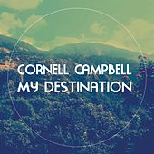 My Destination de Cornell Campbell