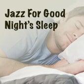 Jazz For Good Night's Sleep di Various Artists