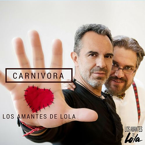 Carnivora by Los Amantes De Lola