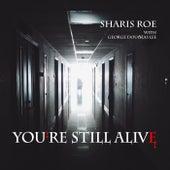 You're Still Alive (feat. George Douglas Lee) de Sharis Roe