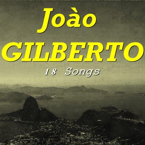 Joào Gilberto (18 Songs) by João Gilberto