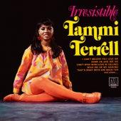 Irresistible Tammi Terrell by Tammi Terrell