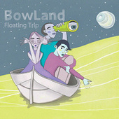 Floating Trip by BowLand