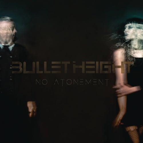 No Atonement von Bullet Height