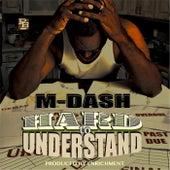 Hard to Understand by M Dash