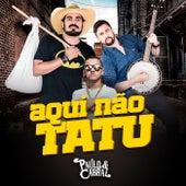 Aqui Não Tatu von Paulo