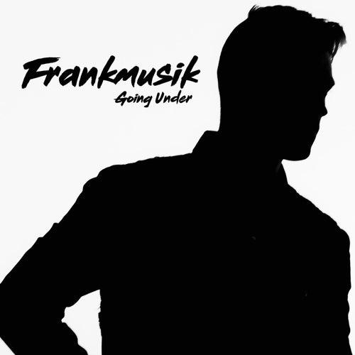 Going Under by FrankMusik