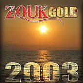 Zouk Gold 2003 by Various Artists