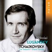 Tchaikovsky: Grand Sonata & The Seasons by Nikolai Lugansky