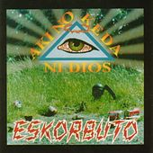 Aki No Keda Ni Dios by Eskorbuto