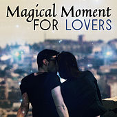 Magical Moment for Lovers – Romantic Date, Smooth Jazz for Relaxation, Dinner by Candlelight, Sexy Jazz, Romantic Dance by New York Jazz Lounge