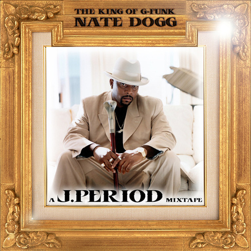The King of G-Funk (Remix Tribute to Nate Dogg) [Deluxe Version] von Nate Dogg