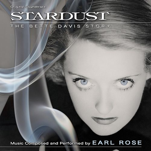 Stardust: The Bette Davis Story (Original Soundtrack) de Earl Rose