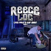 Lived What U Rap About, Vol. 3 by Reece Loc