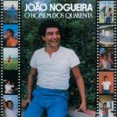 O Homem Dos 40 de João Nogueira
