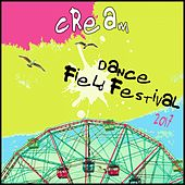 Cream Dance Field Festival 2017 by Various Artists