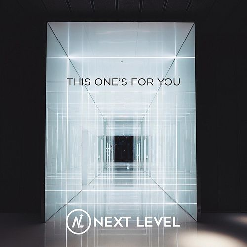 This One's for You by Next Level