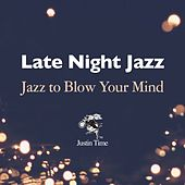 Late Night Jazz to Blow Your Mind von Various Artists