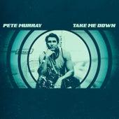 Take Me Down by Pete Murray