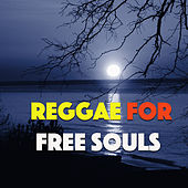 Reggae For Free Souls by Various Artists