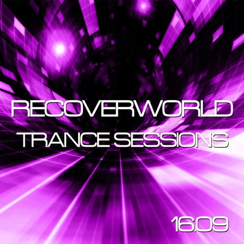 Recoverworld Trance Sessions 16.09 by Various Artists