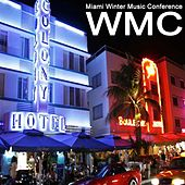 WMC Miami Winter Music Conference 2017 - The Best EDM, Trap, Dirty House & DJ Mix von Various Artists