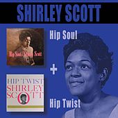 Hip Soul + Hip Twist (Bonus Track Version) by Shirley Scott