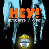 Hey ! 1970s Rock 'N' Glam from the President Jukebox de Various Artists