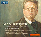 Reger: Integrale Kammermusik für Klarinette by Stephan Siegenthaler