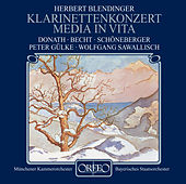 Blendinger: Clarinet Concerto, Op. 72 & Media in vita, Op. 35 by Various Artists