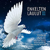 Enkelten laulut 3 by Various Artists
